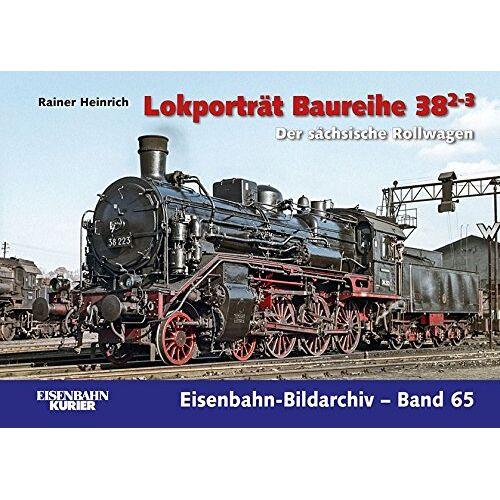 Rainer Heinrich - Lokporträt Baureihe 38.2-3: Der sächsische Rollwagen (Eisenbahn-Bildarchiv) - Preis vom 11.10.2021 04:51:43 h