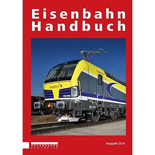 Alfred Horn - Eisenbahn Handbuch 2014 - Preis vom 11.10.2021 04:51:43 h