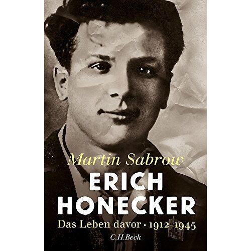 Martin Sabrow - Erich Honecker: Das Leben davor - Preis vom 13.06.2021 04:45:58 h
