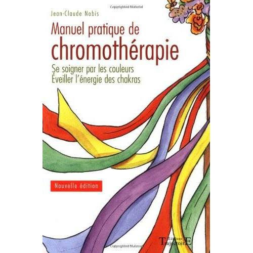 Jean-Claude Nobis - Manuel pratique de chromothérapie - Preis vom 01.08.2021 04:46:09 h