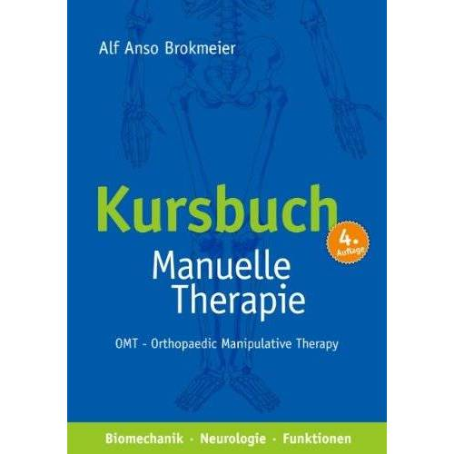 Brokmeier, Alf Anso - Kursbuch Manuelle Therapie: OMT - Orthopaedic Manipulative Therapy - Preis vom 03.05.2021 04:57:00 h