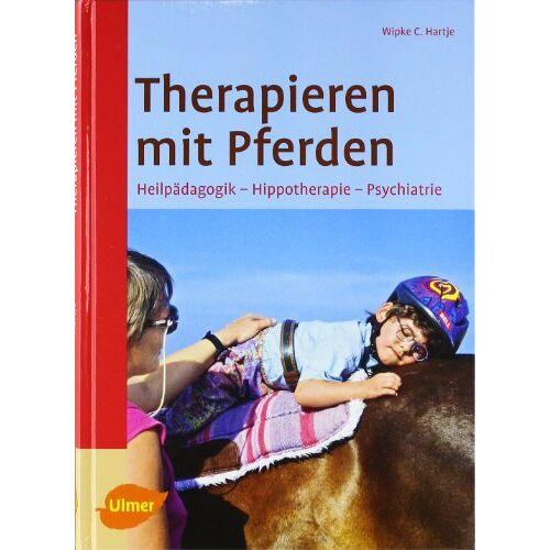 Hartje, Wipke C. - Therapieren mit Pferden: Heilpädagogisches Reiten - Hippotherapie - Preis vom 30.07.2021 04:46:10 h