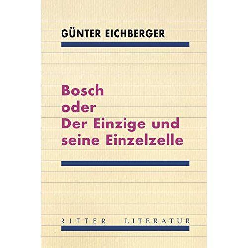 Günter Eichberger - Bosch oder Der Einzige und seine Einzelzelle - Preis vom 15.06.2021 04:47:52 h