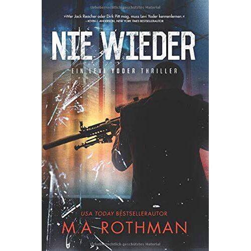 M.A. Rothman - Nie Wieder (Ein Levi Yoder Thriller, Band 3) - Preis vom 17.06.2021 04:48:08 h