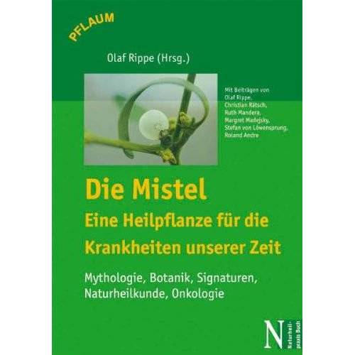 Olaf Rippe - Die Mistel  eine Heilpflanze - eine Heilpflanze für die Krankheiten unserer Zeit - Preis vom 03.08.2021 04:50:31 h