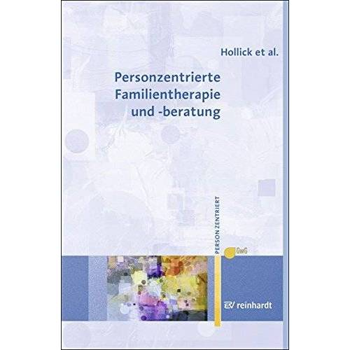 Ulrike Hollick - Personzentrierte Familientherapie und -beratung (Personzentrierte Beratung & Therapie) - Preis vom 09.09.2021 04:54:33 h