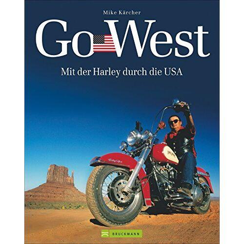 Mike Kärcher - Harley USA Go West: Mit der Harley durch die USA, Motorradtouren und Reisen in den USA, harley touring - Preis vom 17.06.2021 04:48:08 h