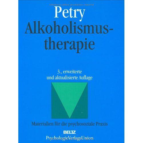 Jörg Petry - Alkoholismustherapie (Materialien für die psychosoziale Praxis) - Preis vom 01.08.2021 04:46:09 h