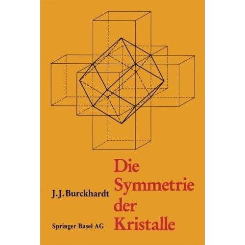 Burckhardt - Die Symmetrie der Kristalle: Von René-Just Haüy zur kristallographischen Schule in Zürich - Preis vom 30.07.2021 04:46:10 h