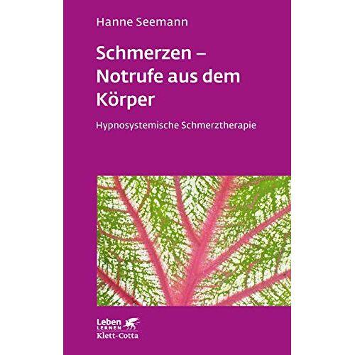 Hanne Seemann - Schmerzen - Notrufe aus dem Körper: Hypnosystemische Schmerztherapie (Leben lernen) - Preis vom 15.06.2021 04:47:52 h