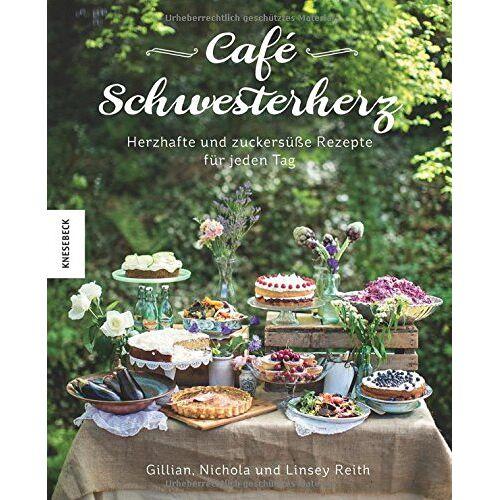 Nichola Reith - Café Schwesterherz: Herzhafte und zuckersüße Rezepte für jeden Tag - Preis vom 22.07.2021 04:48:11 h