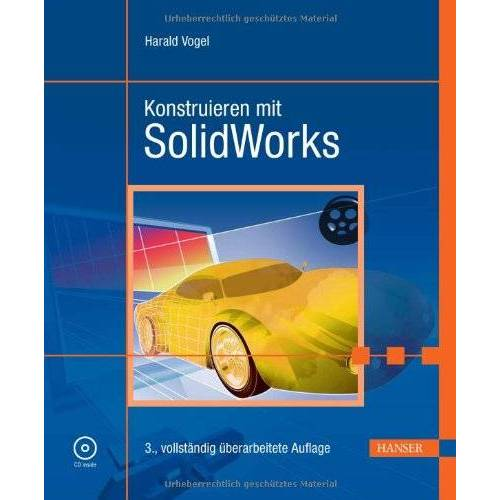 Harald Vogel - Konstruieren mit SolidWorks, mit CD-ROM - Preis vom 20.06.2021 04:47:58 h