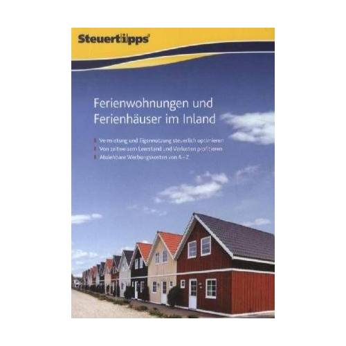 - Steuertipps Ferienwohnungen und Ferienhäuser im Inland - Preis vom 19.06.2021 04:48:54 h