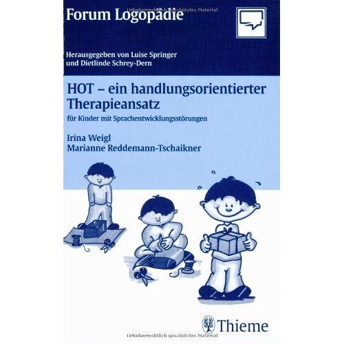 Irina Weigl - HOT - ein handlungsorientierter Therapieansatz. Für Kinder mit Sprachentwicklungsstörungen - Preis vom 15.10.2021 04:56:39 h