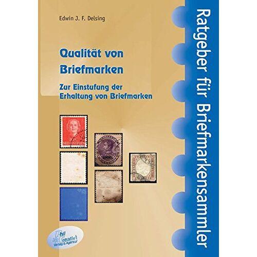 Delsing, Edwin J. F. - Qualität von Briefmarken: Zur Einstufung der Erhaltung von Briefmarken (Ratgeber für Briefmarkensammler) - Preis vom 23.09.2021 04:56:55 h