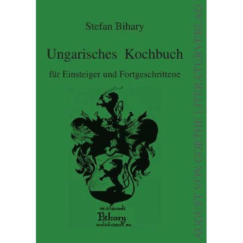Stefan Bihary - Ungarisches Kochbuch: für Einsteiger und Fortgeschrittene - Preis vom 19.06.2021 04:48:54 h