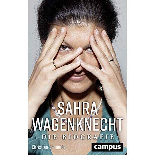 Christian Schneider - Sahra Wagenknecht: Die Biografie - Preis vom 14.06.2021 04:47:09 h