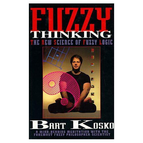 Bart Kosko - Fuzzy Thinking: The New Science of Fuzzy Logic - Preis vom 14.06.2021 04:47:09 h