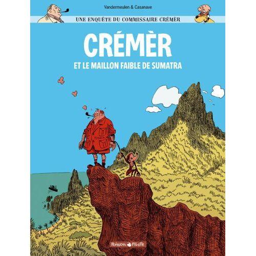 David Vandermeulen - Une enquête du commissaire Crémèr, Tome 1 : Crémèr et le maillon faible de Sumatra - Preis vom 13.06.2021 04:45:58 h