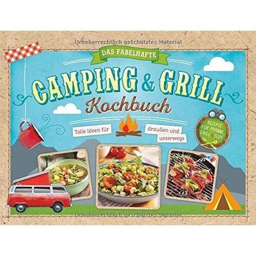 - Das fabelhafte Camping & Grill Kochbuch: Tolle Ideen für draußen und unterwegs - Preis vom 17.06.2021 04:48:08 h