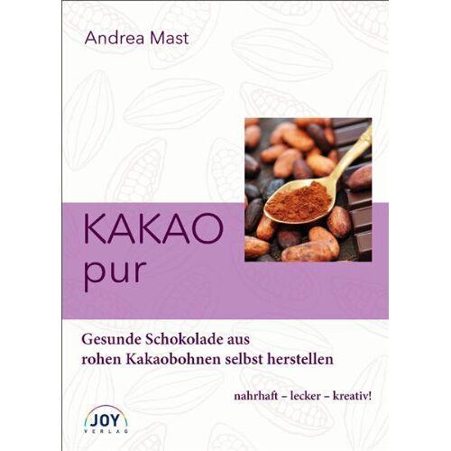 Andrea Mast - Kakao pur: Gesunde Schokolade aus rohen Kakaobohnen selbst herstellen - Preis vom 17.05.2021 04:44:08 h