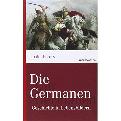 Ulrike Peters - Die Germanen - Preis vom 13.06.2021 04:45:58 h
