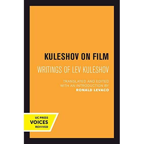 Lev Kuleshov - Kuleshov on Film: Writings of Lev Kuleshov (Uc Press Voices Revived) - Preis vom 22.06.2021 04:48:15 h