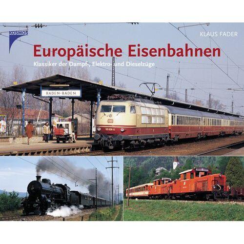 Klaus Fader - Europäische Eisenbahnen: Klassiker der Dampf-, Elektro- und Dieselzüge - Preis vom 23.09.2021 04:56:55 h