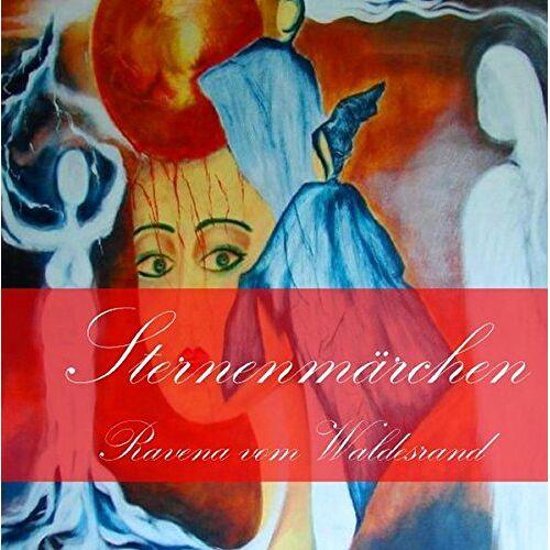 Ravena vom Waldesrand - Sternenmärchen - Erstes Buch - Preis vom 21.06.2021 04:48:19 h