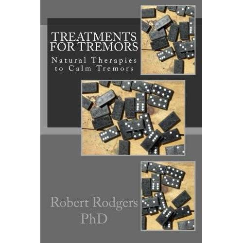 Robert Rodgers PhD - Treatments for Tremors: Natural Therapies to Calm Tremors - Preis vom 14.06.2021 04:47:09 h
