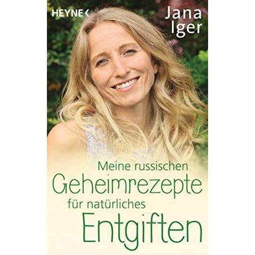 Jana Iger - Meine russischen Geheimrezepte für natürliches Entgiften - Preis vom 28.07.2021 04:47:08 h