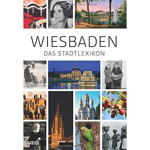 Landeshauptstadt Wiesbaden - Wiesbaden: Das Stadtlexikon - Preis vom 22.06.2021 04:48:15 h