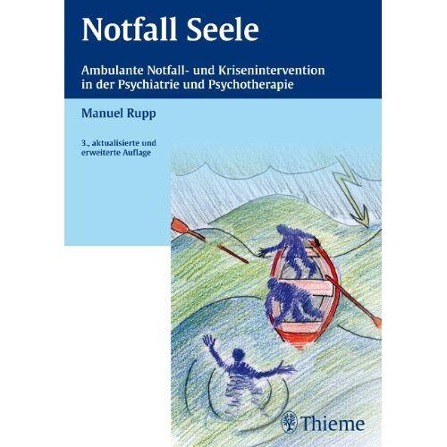 Manuel Rupp - Notfall Seele: Ambulante Notfall- und Krisenintervention in der Psychiatrie und Psychotherapie - Preis vom 11.09.2021 04:59:06 h