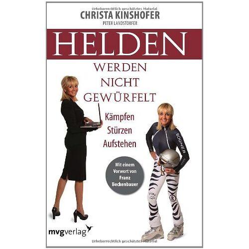 Christa Kinshofer - Helden werden nicht gewürfelt: Kämpfen Stürzen Aufstehen - Preis vom 12.06.2021 04:48:00 h
