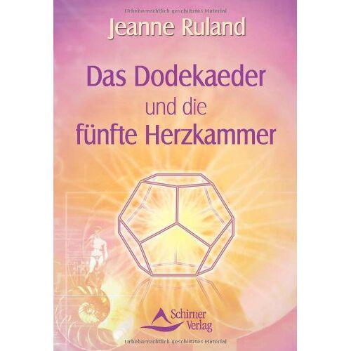 Jeanne Ruland - Das Dodekaeder und die fünfte Herzkammer - Preis vom 15.10.2021 04:56:39 h