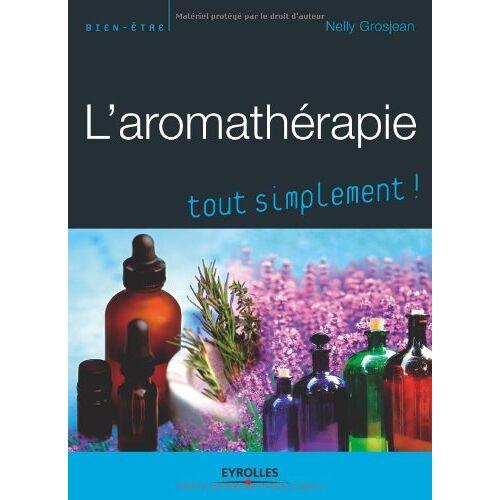 Nelly Grosjean - L'aromathérapie - Preis vom 13.10.2021 04:51:42 h