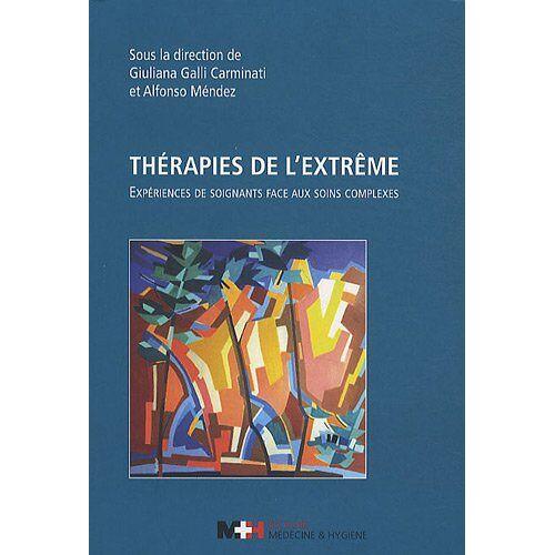 Giuliana Galli Carminati - THERAPIES DE L EXTREME - Preis vom 16.06.2021 04:47:02 h
