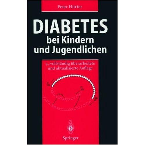 Peter Hürter - Diabetes bei Kindern und Jugendlichen: Klinik - Therapie - Rehabilitation - Preis vom 17.06.2021 04:48:08 h