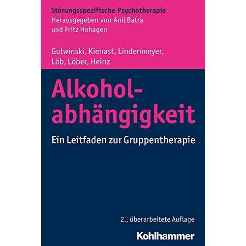 Stefan Gutwinski - Alkoholabhängigkeit: Ein Leitfaden zur Gruppentherapie (Störungsspezifische Psychotherapie) - Preis vom 16.06.2021 04:47:02 h