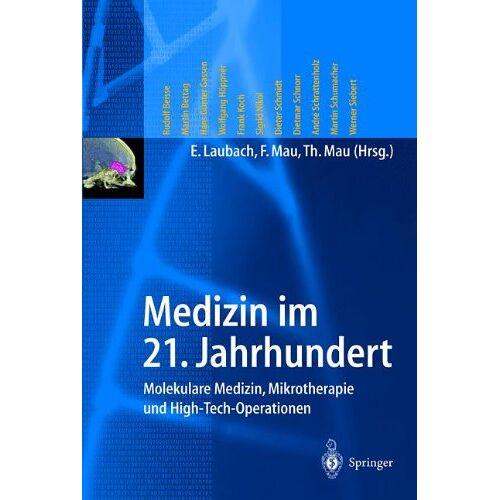 E. Laubach - Medizin im 21. Jahrhundert: Molekulare Medizin, Mikrotherapie und High-Tech-Operationen - Preis vom 17.09.2021 04:57:06 h