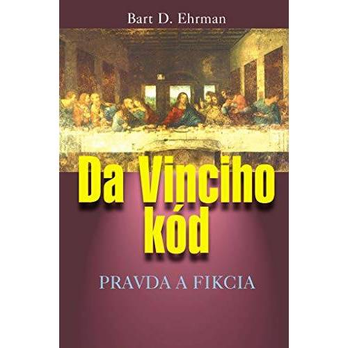 Ehrman, Bart D. - Da Vinciho kód: Pravda a fikcia (2005) - Preis vom 17.06.2021 04:48:08 h