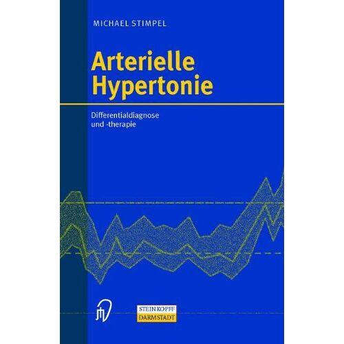 Michael Stimpel - Arterielle Hypertonie. Differentialdiagnose und -therapie - Preis vom 16.06.2021 04:47:02 h