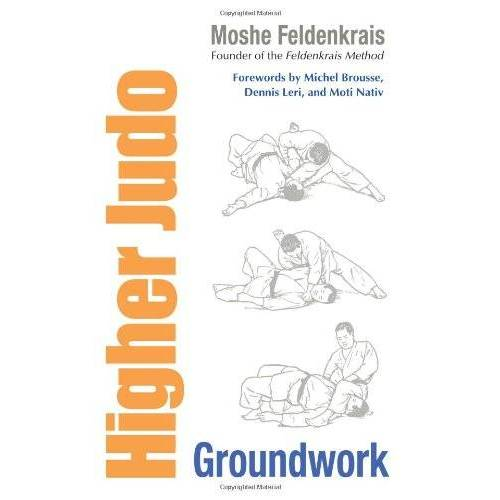 Moshe Feldenkrais - Higher Judo: Groundwork - Preis vom 30.07.2021 04:46:10 h