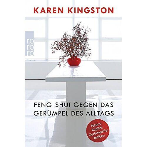 Karen Kingston - Feng Shui gegen das Gerümpel des Alltags: Richtig ausmisten. Gerümpelfrei bleiben - Preis vom 19.06.2021 04:48:54 h