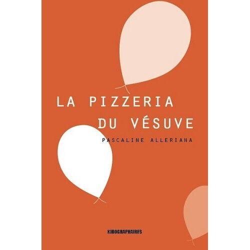 Pascaline Alleriana - La Pizzeria du Vesuve - Preis vom 15.06.2021 04:47:52 h