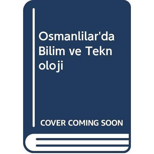 Prof. Dr. Aykut Kazancıgil - Osmanlılarda Bilim ve Teknoloji - Preis vom 01.08.2021 04:46:09 h
