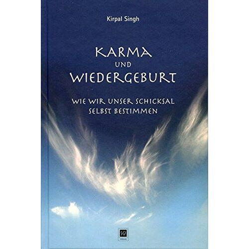 Kirpal Singh - Karma und Wiedergeburt: Wie wir unser Leben selbst bestimmen - Preis vom 22.06.2021 04:48:15 h