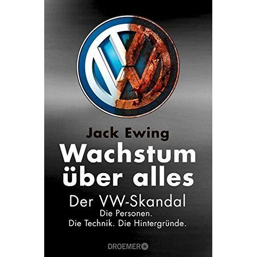 Jack Ewing - Wachstum über alles: Der VW-Skandal - Preis vom 29.07.2021 04:48:49 h