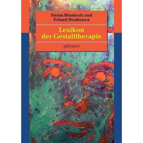 Stefan Blankertz - Lexikon der Gestalttherapie - Preis vom 30.07.2021 04:46:10 h