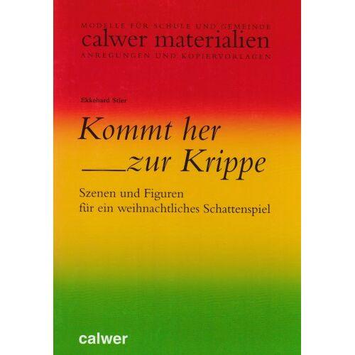 Ekkehard Stier - Kommt her zur Krippe! (Calwer Materialien) - Preis vom 20.06.2021 04:47:58 h